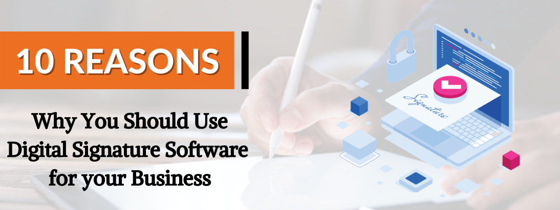 Benefit of Digital signature software